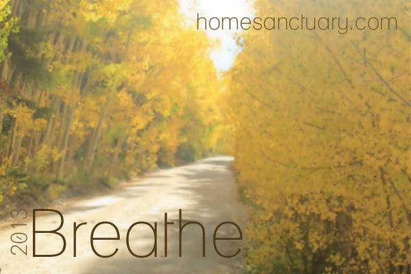 Breathe http://homesanctuary.com