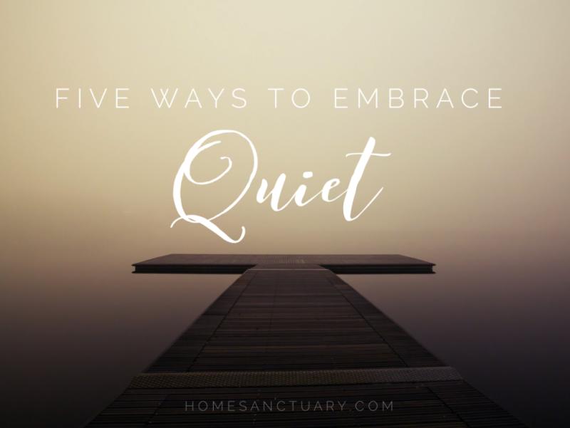 Embrace Quiet