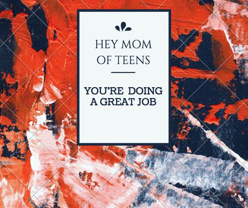 Hey Mom of Teens