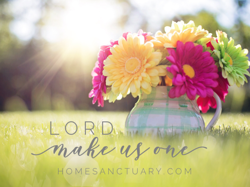 prayer of the week make us one home sanctuary